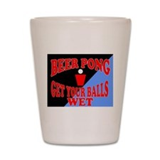 BEER PONG SHIRT GET YOUR BALL Shot Glass