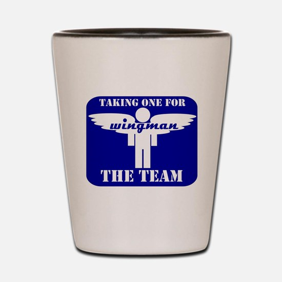 WINGMAN TAKE ONE FOR THE TEAM Shot Glass