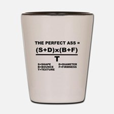 PERFECT ASS EQUATION SHIRT Shot Glass