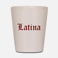 LATINA GIRL SHIRT SEXY TEE SH Shot Glass