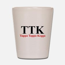 TAPPA TAPPA KEGGA FUNNY GREEK Shot Glass