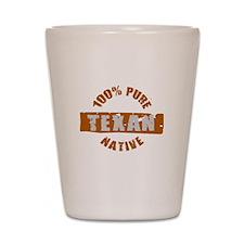TEXAS SHIRT 100% TEXAN EVERYT Shot Glass