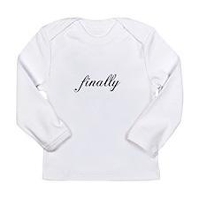 Finally Long Sleeve Infant T-Shirt