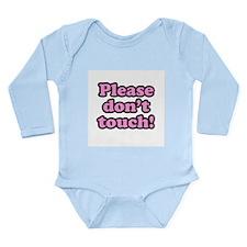 Please Don't Touch Long Sleeve Infant Bodysuit