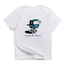 Coming This August Infant T-Shirt