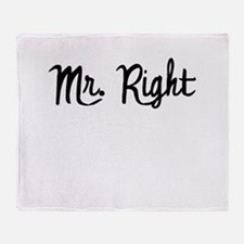 Mr. Right Throw Blanket