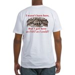 Not Born Here Fitted T-Shirt