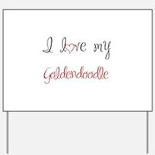 I Love My Goldendoodle Yard Sign