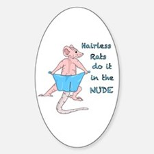 Hairless Rats Do it in The Nude Sticker (Oval)