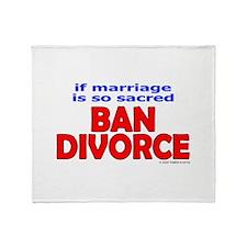 Ban Divorce Throw Blanket