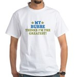 Greatest Bubbe White T-Shirt