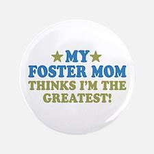 "Greatst Foster Mom 3.5"" Button"