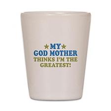 Greatest God Mother Shot Glass