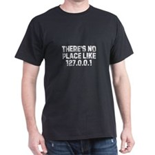 There's no place like 127.0.0 Black T-Shirt