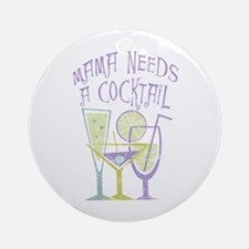 Mama Needs a Cocktail Ornament (Round)