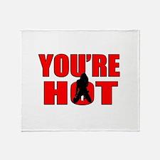 youre hot Throw Blanket