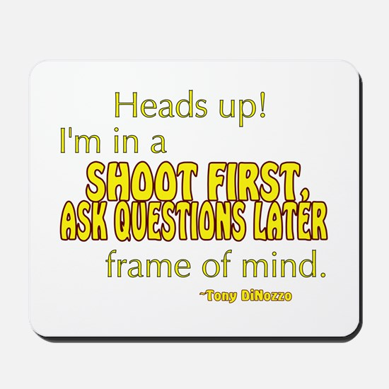 NCIS Quote: Shoot First Mousepad
