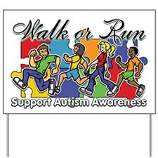 Walk or Run Autism Yard Sign