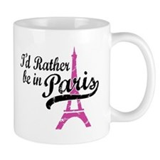 I'd Rather Be In Paris Mug