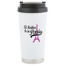 I'd Rather Be In Paris Travel Coffee Mug