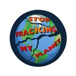 """Stop Fracking 3.5"""" Button"""