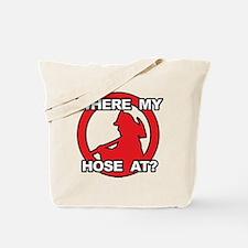 Where My Hose At? Tote Bag