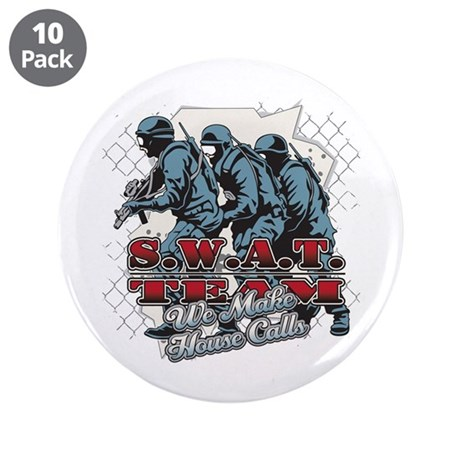 "SWAT Team We Make House Call 3.5"" Button (10 pack)"