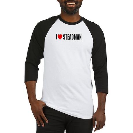 I Love Steadman Baseball Jersey