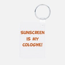 Sunscreen Is My Cologne Keychains