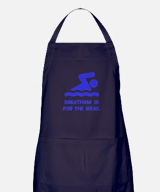 Breathing is for the weak! Apron (dark)