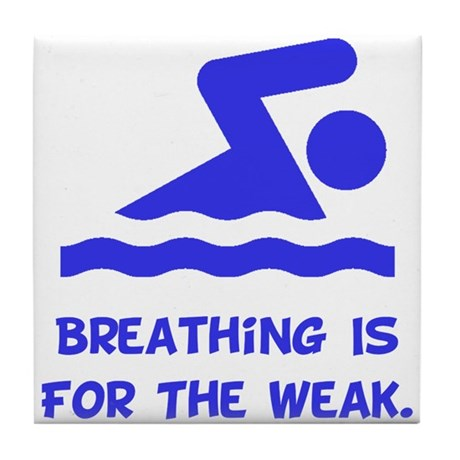 Breathing is for the weak! Tile Coaster
