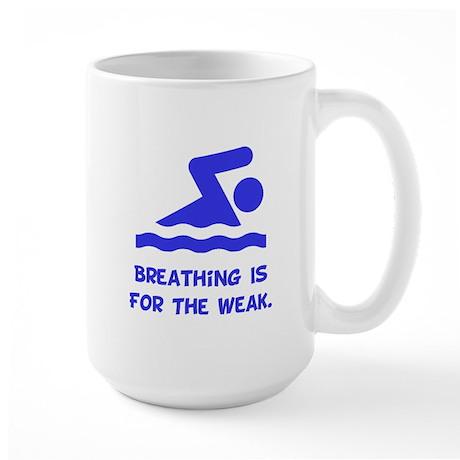 Breathing is for the weak! Large Mug