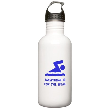 Breathing is for the weak! Stainless Water Bottle