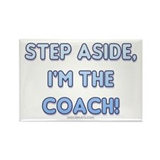 Step Aside, I'm the Coach! Rectangle Magnet