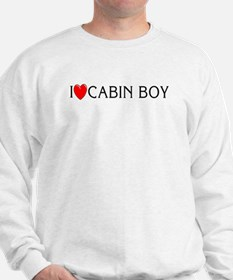I Love Cabin Boy Sweatshirt