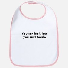 You can look, but you can't t Bib