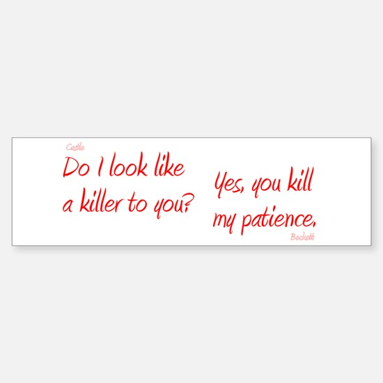 U Kill My Patience Sticker (Bumper)