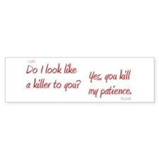 UKillMyPatience Bumper Sticker