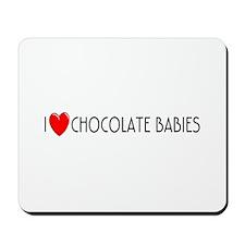 I Love Chocolate Babies Mousepad