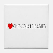 I Love Chocolate Babies Tile Coaster