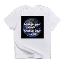 Change Your Words Infant T-Shirt