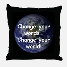 Change Your Words Throw Pillow