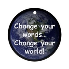 Change Your Words Ornament (Round)