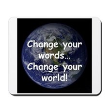 Change Your Words Mousepad