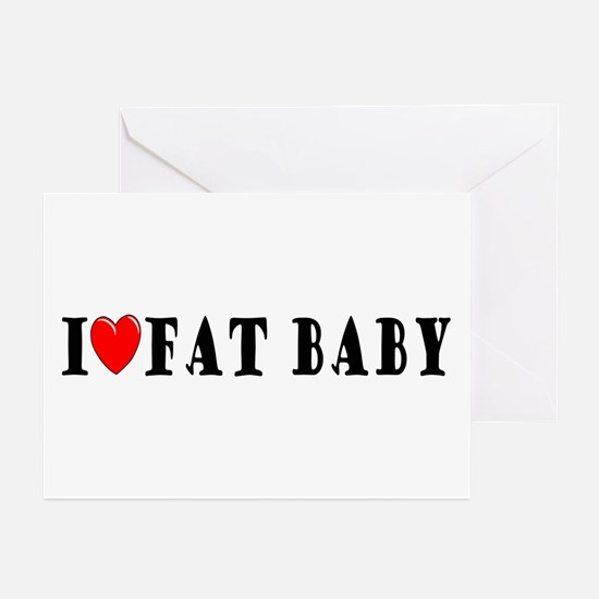 I Love Fat Baby Greeting Cards (Pk of 10)