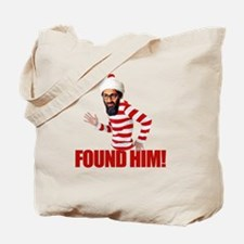 Osama Bin Laden - Found Him! Tote Bag