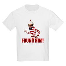 Osama Bin Laden - Found Him! T-Shirt
