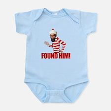 Osama Bin Laden - Found Him! Infant Bodysuit