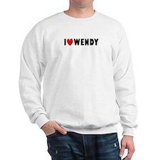 I Love Wendy Sweatshirt