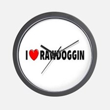 I Love Rawdoggin Wall Clock